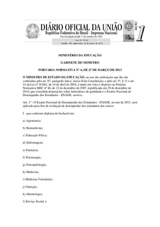 MINISTÉRIO DA EDUCAÇÃO GABINETE DO MINISTRO PORTARIA NORMATIVA N° 6, DE 27 DE MARÇO DE 2013 O MINISTRO DE ESTADO DA EDUCAÇ...