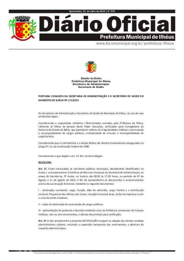 Quinta-feira, 31 de Julho de 2014 | N°374 Documento assinado digitalmente conforme MP nº 2.200-2 de 24/08/2001, que instit...