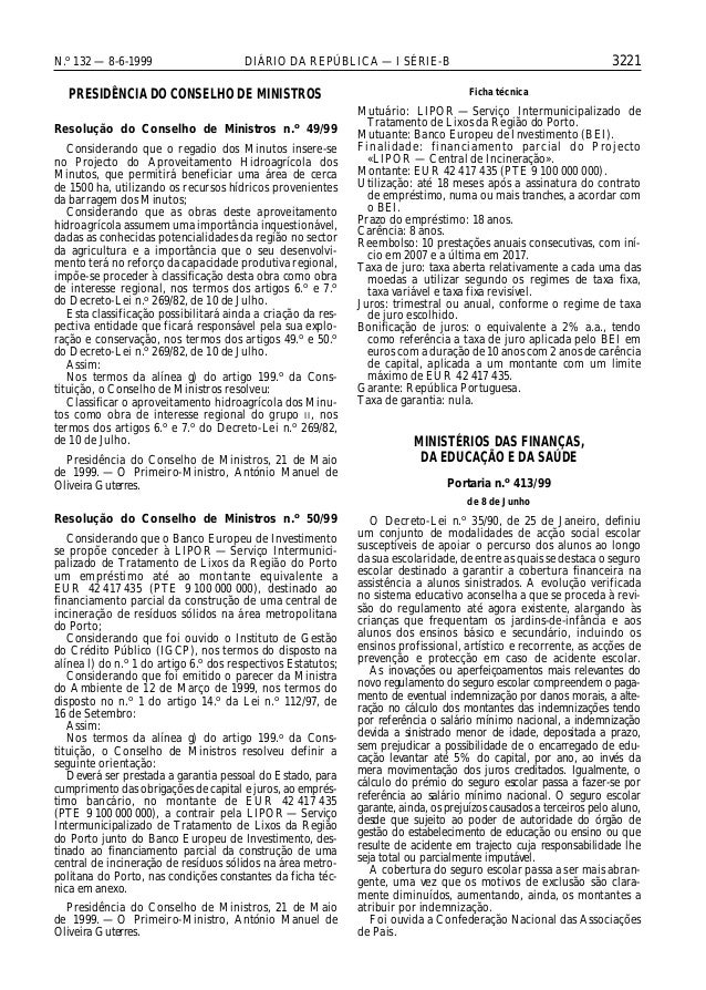 3221N.o 132 — 8-6-1999 DIÁRIO DA REPÚBLICA — I SÉRIE-B PRESIDÊNCIA DO CONSELHO DE MINISTROS Resolução do Conselho de Minis...