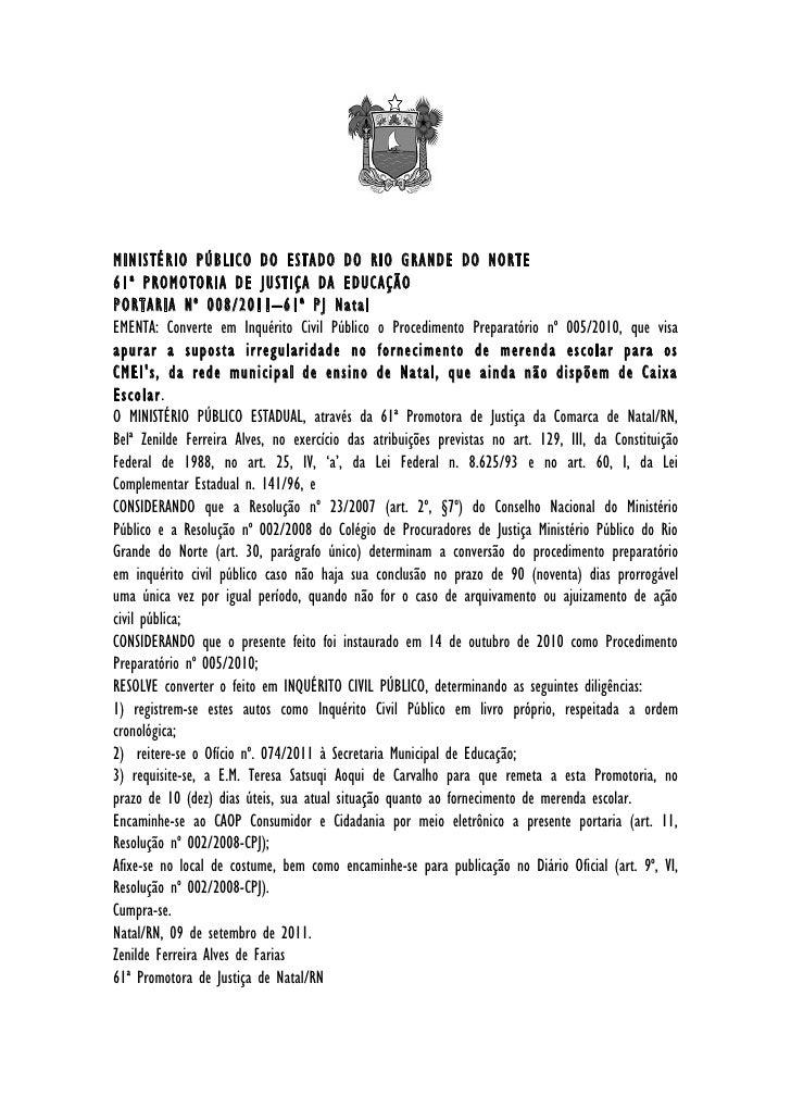 MINISTÉRIO PÚBLICO DO ESTADO DO RIO GRANDE DO NORTE61ª PROMOTORIA DE JUSTIÇA DA EDUCAÇÃOPORTARIA Nº 008/2011–61ª PJ NatalE...