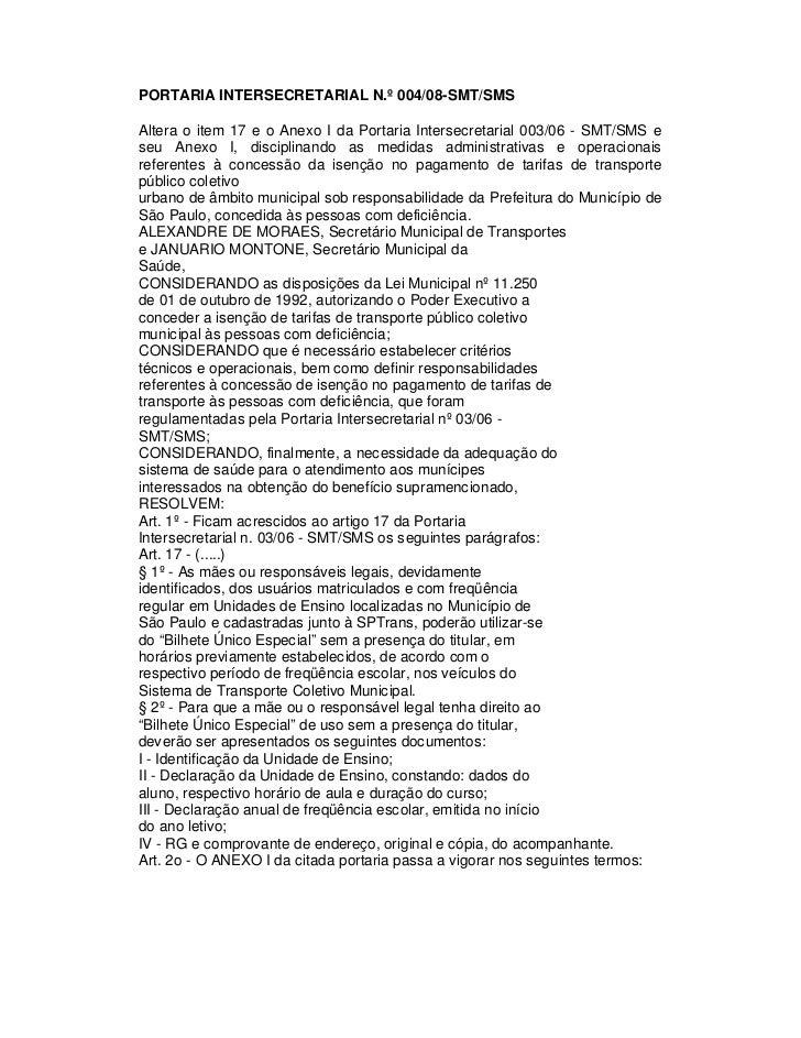 PORTARIA INTERSECRETARIAL N.º 004/08-SMT/SMSAltera o item 17 e o Anexo I da Portaria Intersecretarial 003/06 - SMT/SMS ese...