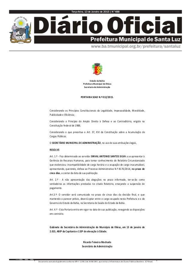 Terça-feira, 13 de Janeiro de 2015 | N°488 Documento assinado digitalmente conforme MP nº 2.200-2 de 24/08/2001, que insti...