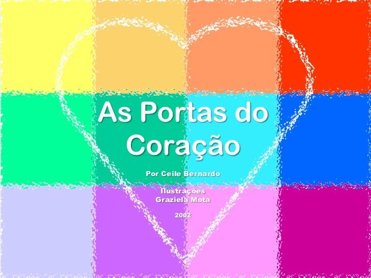 As Portas do  Coração   Por Ceile Bernardo      Ilustrações     Graziela Mota         2002