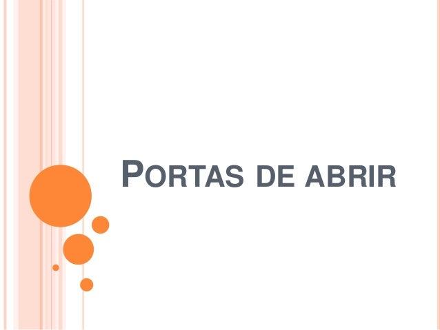 PORTAS DE ABRIR