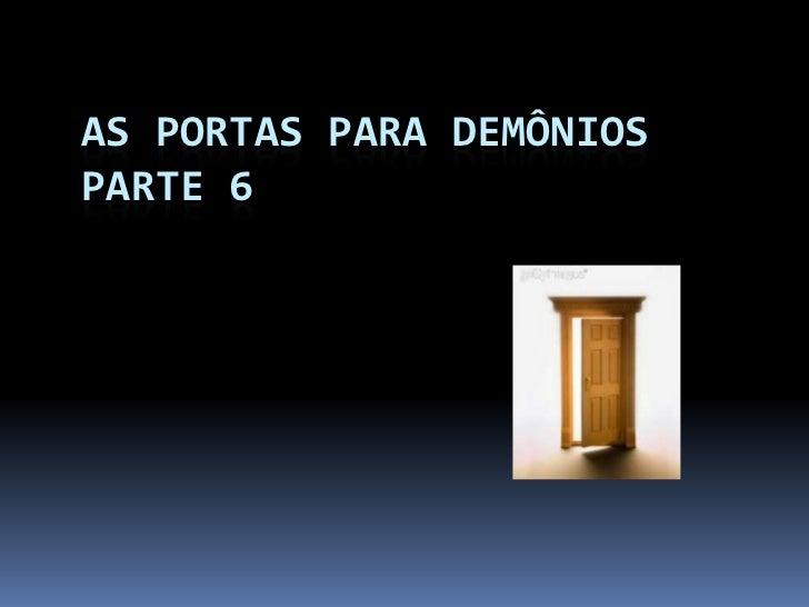 AS PORTAS PARA DEMÔNIOSPARTE 6