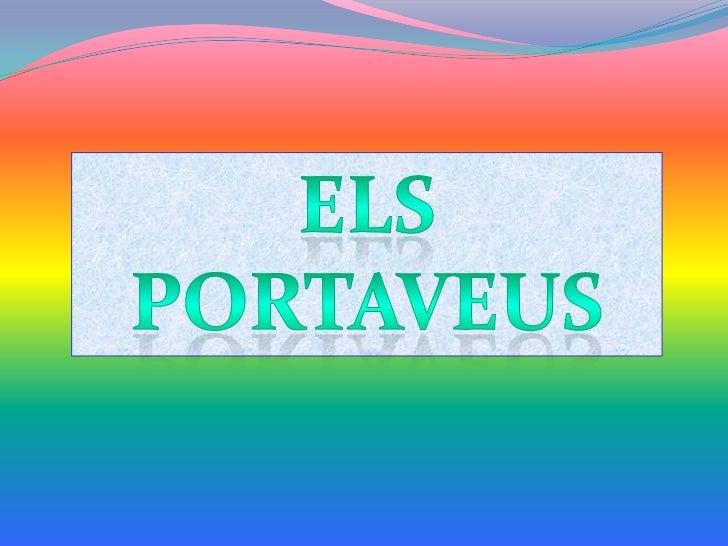 ELS PORTAVEUS<br />