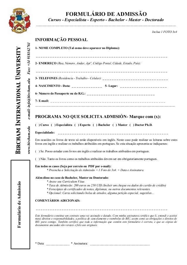 FormuláriodeAdmissão www.bircham.edue-mail:info@bircham.eduFax:+34918162761 BirchamInternationalUniversity FORMULÁRIO DE A...