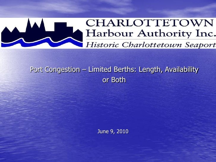 Port Congestion – Limited Berths: Length, Availability                       or Both                          June 9, 2010