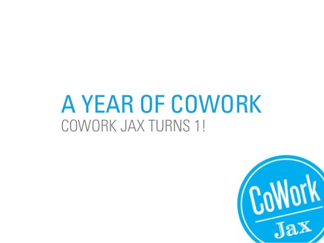 A YEAR OF COWORKCOWORK JAX TURNS 1!