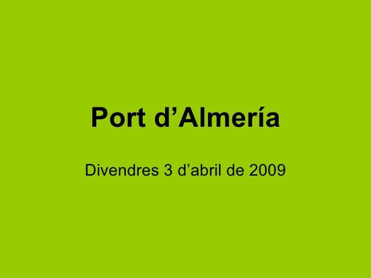 Port d'Almería Divendres 3 d'abril de 2009