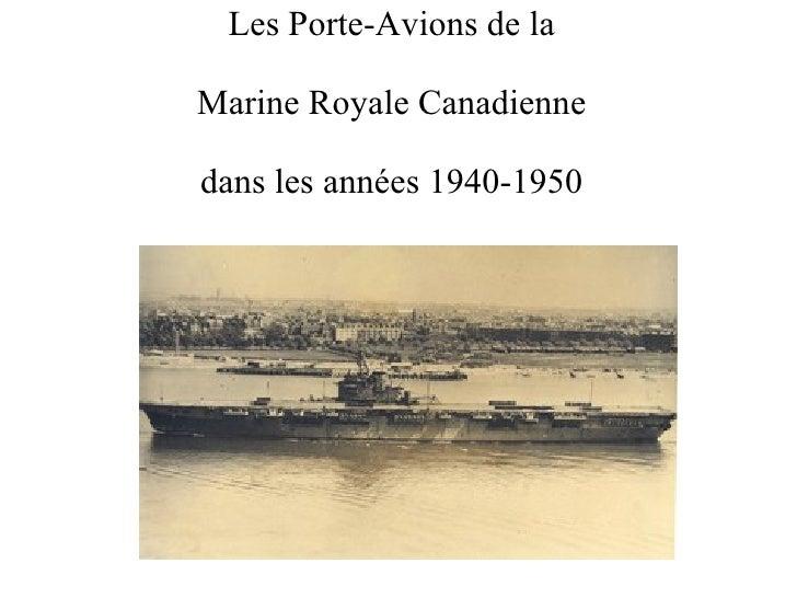 Les Porte-Avions de la Marine Royale Canadienne dans les années 1940-1950