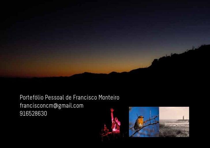 Portefólio Pessoal Francisco MonteiroPortfólio Pessoal de de Francisco Monteirofrancisconcm@gmail.com916528630