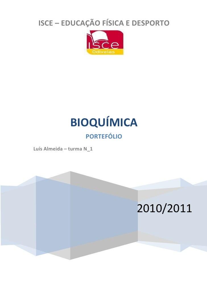 ISCE – EDUCAÇÃO FÍSICA E DESPORTO              BIOQUÍMICA                     PORTEFÓLIOLuís Almeida – turma N_1          ...
