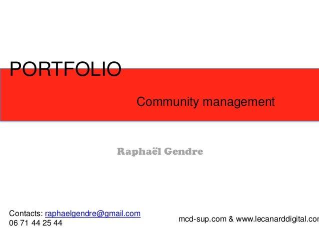 PORTFOLIOCommunity managementContacts: raphaelgendre@gmail.com06 71 44 25 44mcd-sup.com & www.lecanarddigital.comRaphaël G...