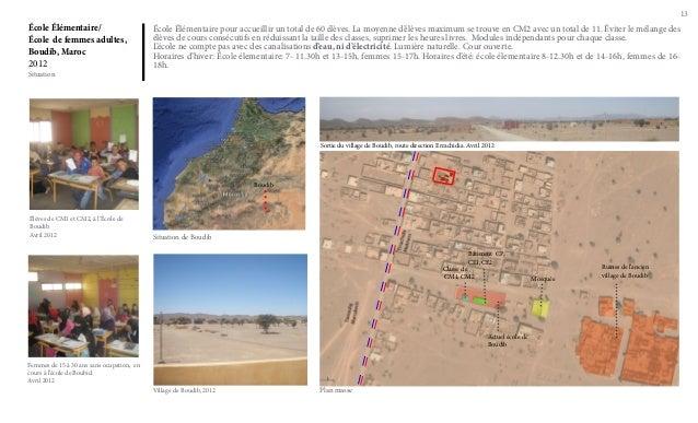 13  École Élémentaire/ École de femmes adultes, Boudib, Maroc 2012 Situation  École Élémentaire pour accueillir un total d...