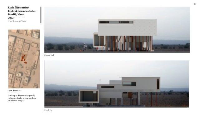 15  École Élémentaire/ École de femmes adultes, Boudib, Maroc 2012 Plan de masse/ Vues  Façade Sud  Plan de masse Il n'y a...