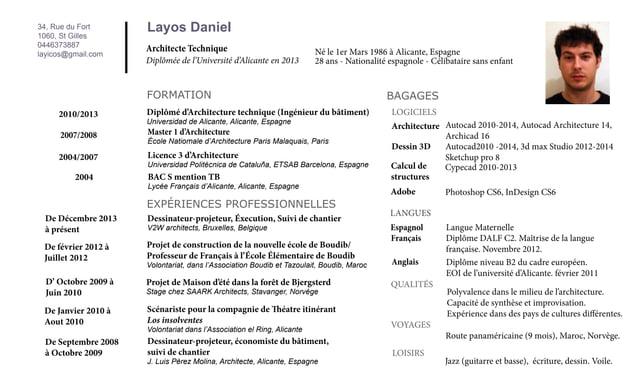 34, Rue du Fort 1060, St Gilles 0446373887 layicos@gmail.com Layos Daniel Né le 1er Mars 1986 à Alicante, Espagne 28 ans -...