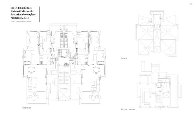 Projet Fin d'Études Université d'Alicante Execution de complexe résidentiel, 2013 26 Plans Télécomunications Étage type To...
