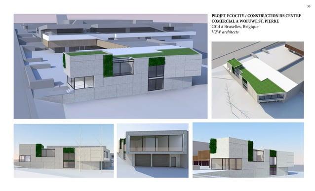30 PROJET ECOCITY / CONSTRUCTION DE CENTRE COMERCIAL A WOLUWE ST. PIERRE 2014 à Bruxelles, Belgique V2W architects