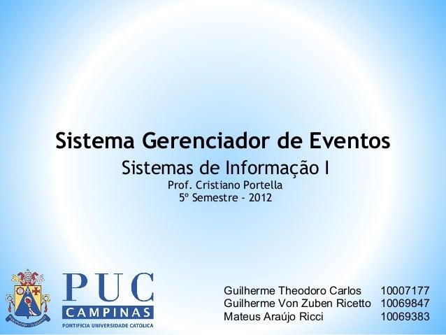 Sistema Gerenciador de Eventos     Sistemas de Informação I          Prof. Cristiano Portella            5º Semestre - 201...