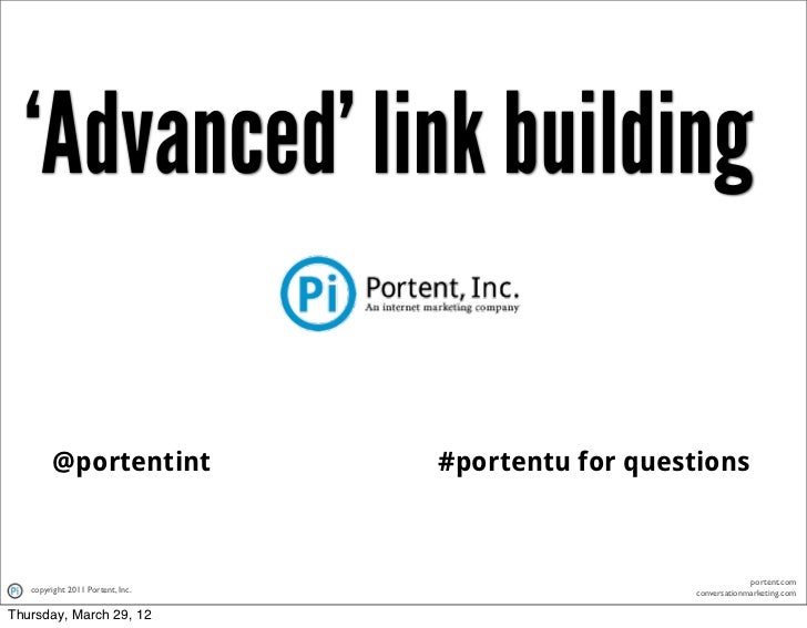 'Advanced' link building        @portentint               #portentu for questions                                         ...