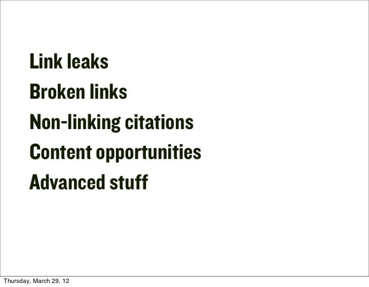 Link leaks        Broken links        Non-linking citations        Content opportunities        Advanced stuffThursday, Mar...