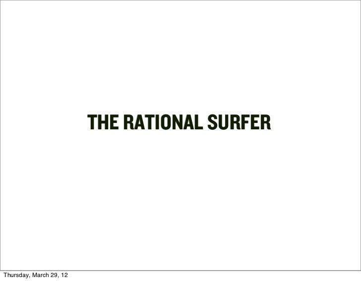 THE RATIONAL SURFERThursday, March 29, 12