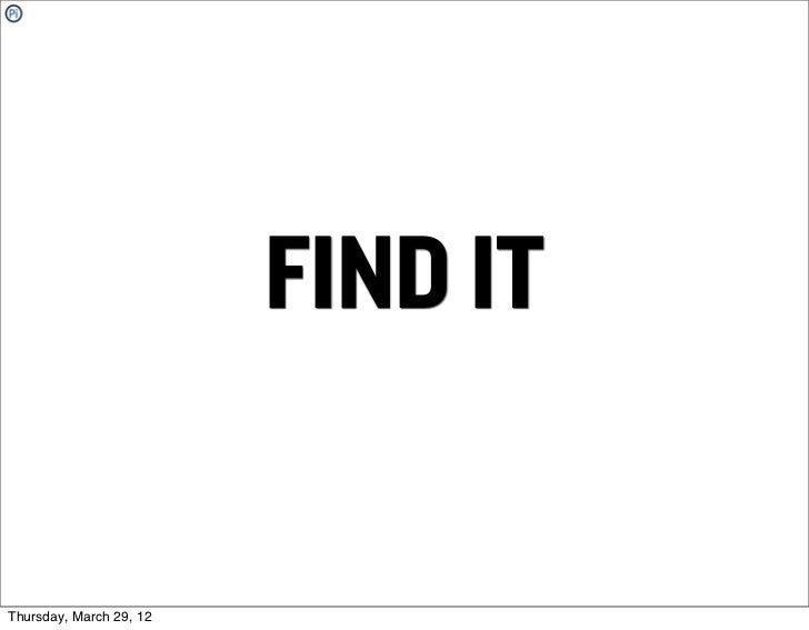 FIND ITThursday, March 29, 12