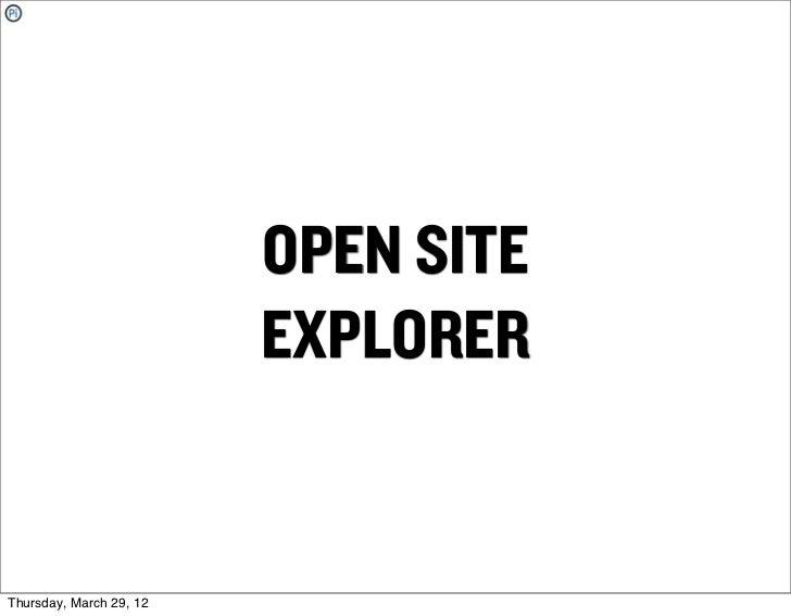 OPEN SITE                         EXPLORERThursday, March 29, 12