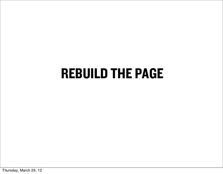 REBUILD THE PAGEThursday, March 29, 12
