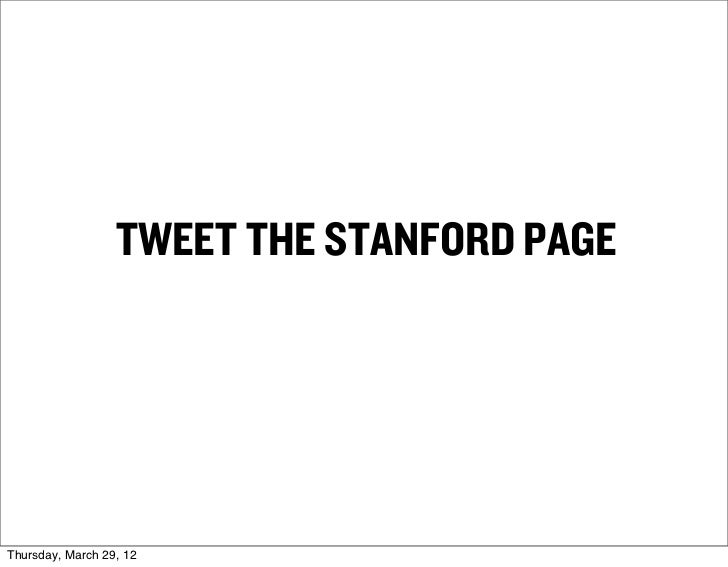 TWEET THE STANFORD PAGEThursday, March 29, 12