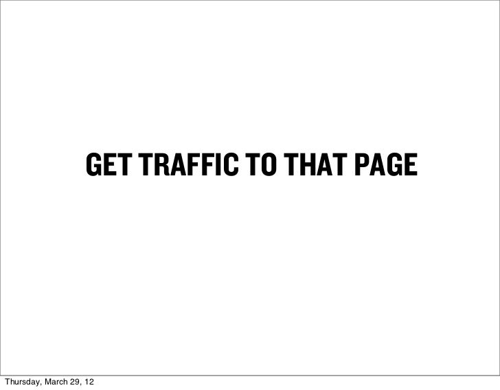 GET TRAFFIC TO THAT PAGEThursday, March 29, 12