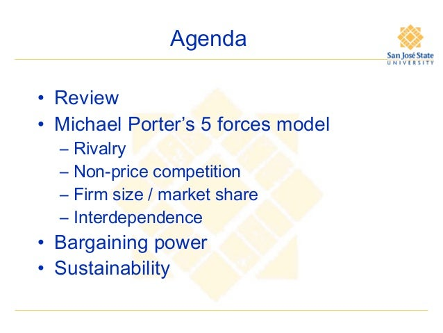 Agenda • Review • Michael Porter's 5 forces model – – – –  Rivalry Non-price competition Firm size / market share Interdep...