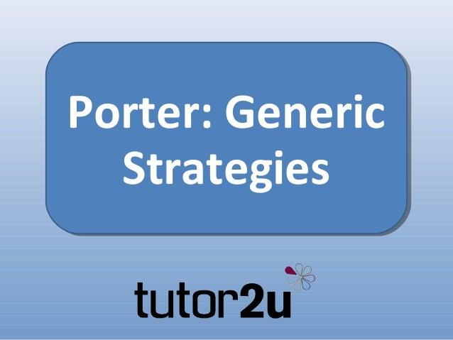 Porter: Generic  Strategies