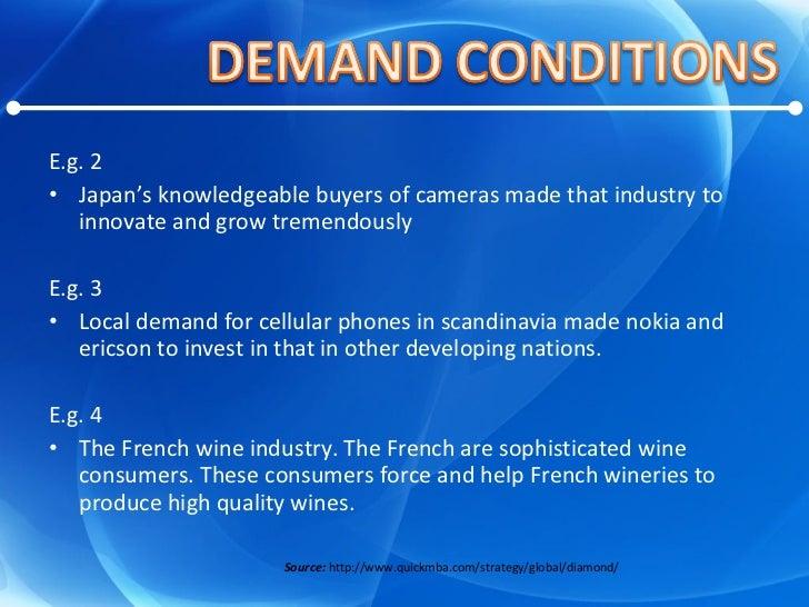 <ul><li>E.g. 2 </li></ul><ul><li>Japan's knowledgeable buyers of cameras made that industry to innovate and grow tremendou...