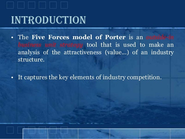 an introduction to the porters five forces model in the industrial analysis Porter's five forces framework is a tool for analyzing competition of a business it draws from industrial organization (io) economics to derive five forces that determine the competitive intensity and, therefore, the attractiveness (or lack of it) of an industry in terms of its profitability.