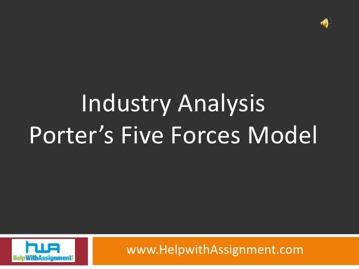 Industry Analysis  Porter's Five Forces Model <br />www.HelpwithAssignment.com<br />