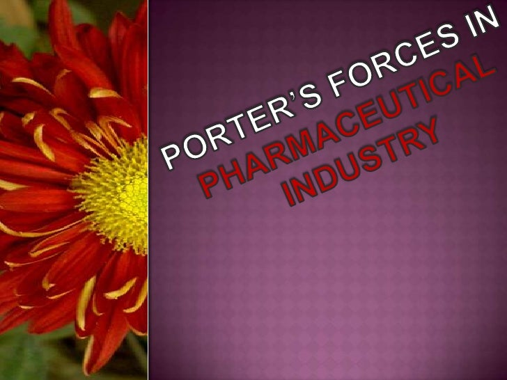 PORTER'S FORCES IN PHARMACEUTICALINDUSTRY<br />