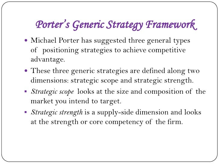 michael porter s generic strategies Porter's generic strategies describe how a company pursues competitive  advantage across its chosen market scope.