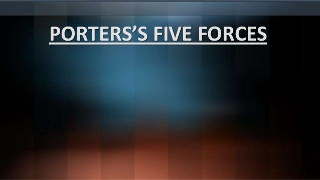 PORTERS'S FIVE FORCES
