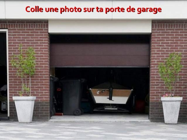 Colle une photo sur ta porte de garage