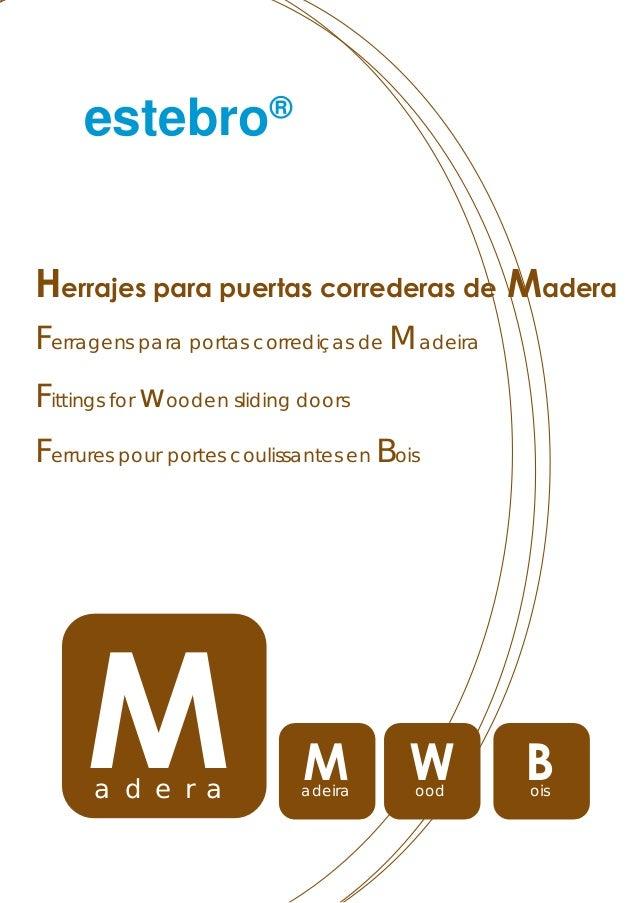 ®   estebro    estebro             ®Herrajes para puertas correderas de MaderaFerragens para portas corrediças de MadeiraF...