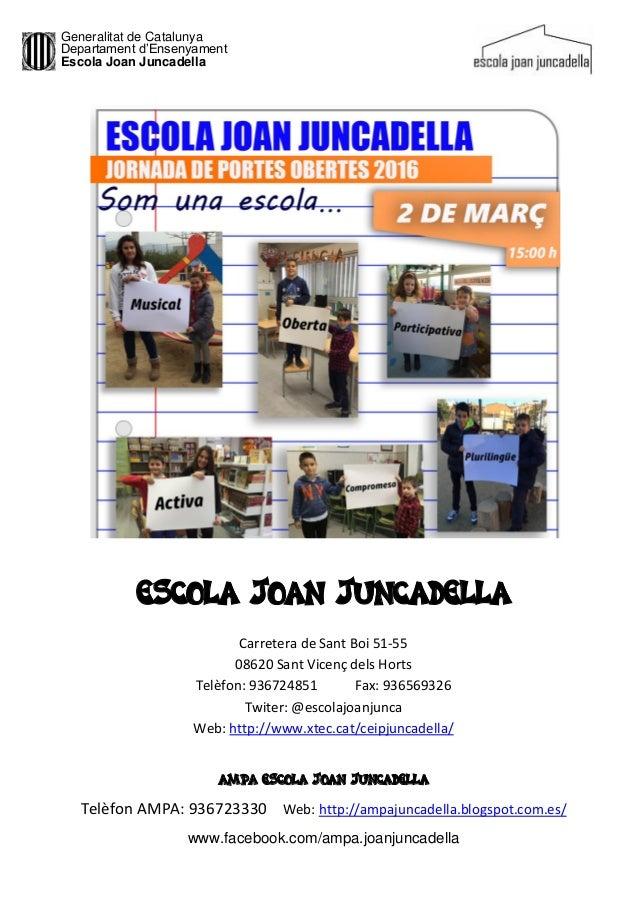Generalitat de Catalunya Departament d'Ensenyament Escola Joan Juncadella ESCOLA JOAN JUNCADELLA Carretera de Sant Boi 51-...
