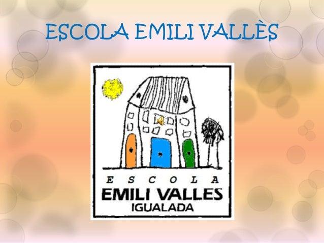 ESCOLA EMILI VALLÈS