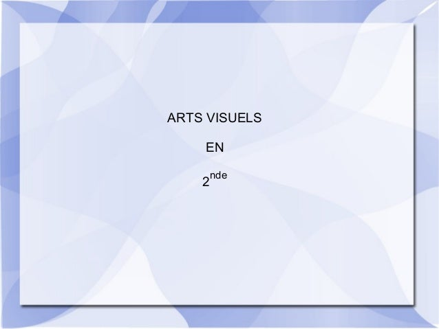 ARTS VISUELS    EN     nde    2