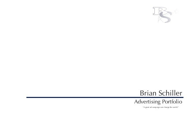 """""""A great ad campaign can change the world."""" Brian Schiller B Advertising Portfolio"""