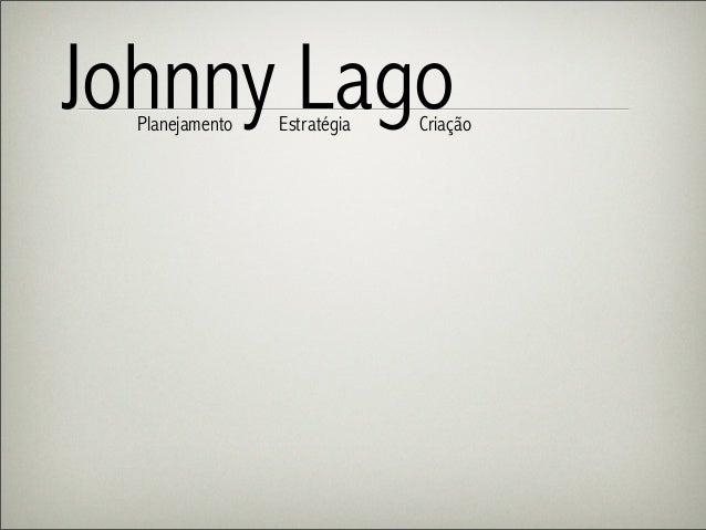 Johnny LagoPlanejamento Estratégia Criação