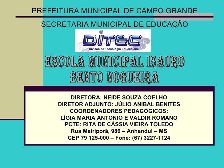 PREFEITURA MUNICIPAL DE CAMPO GRANDE  SECRETARIA MUNICIPAL DE EDUCAÇÃO          DIRETORA: NEIDE SOUZA COELHO     DIRETOR A...
