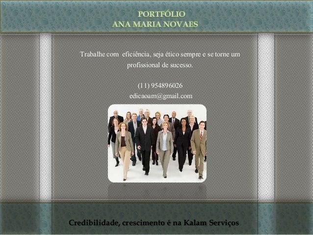 Trabalhe com eficiência, seja ético sempre e se torne um profissional de sucesso. (11) 954896026 edicaoam@gmail.com Credib...