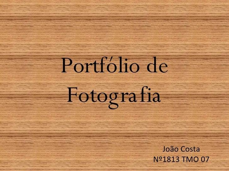 Portfólio de Fotografia João Costa Nº1813 TMO 07
